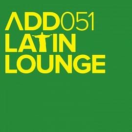 ADD051 - Latin Lounge