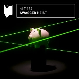 ALT154 Swagger Heist