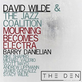 DEN049 | David Wilde & The Jazz Coalition - Mourning Becomes Electra