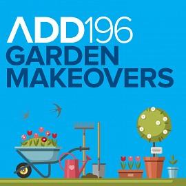 ADD196 - Garden Makeovers