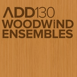 ADD130 - Woodwind Ensembles