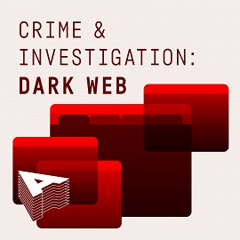 AU056 Crime And Investigation: Dark Web