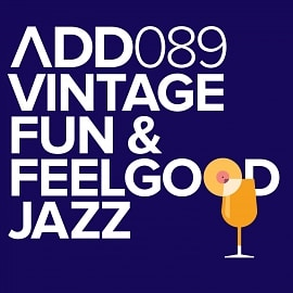 ADD089 - Vintage Fun & Feelgood Jazz