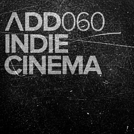 ADD060 - Indie Cinema