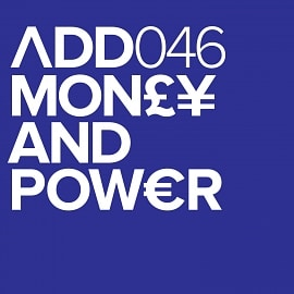 ADD046 - Money & Power