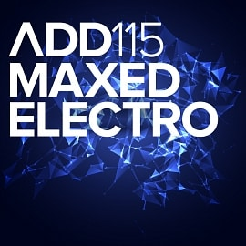 ADD115 - Maxed Electro