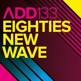 ADD133 - Eighties New Wave