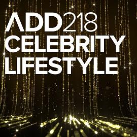 ADD218 - Celebrity Lifestyle