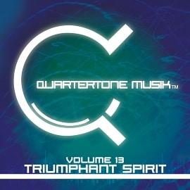 ST192 | Quartertone Musik Vol. 13 - Triumphant Spirit