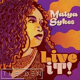 DEN042 | Maiya Sykes - Live It