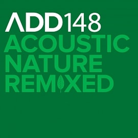 ADD148 - Acoustic Nature Remixed