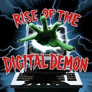 Rise Of The Digital Demon