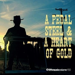 LIFT150 A Pedal Steel & A Heart Of Gold
