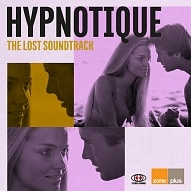 ZONE 586 Hypnotique: The Lost Soundtrack