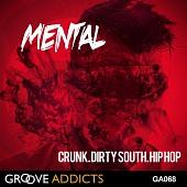 GA068 Mental Crunk Dirty South Hip Hop